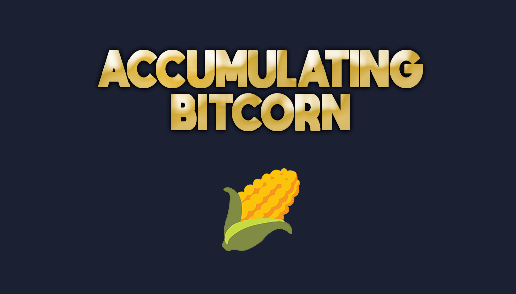 Accumulating Bitcorn